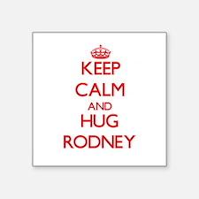 Keep Calm and HUG Rodney Sticker