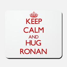 Keep Calm and HUG Ronan Mousepad