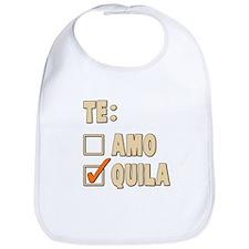 Te Amo Tequila Spanish Choice Bib