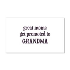 Great Moms Get Promoted To Grandma Car Magnet 20 x