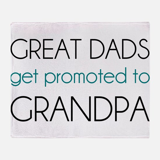 Great Dads Get Promoted To Grandpa Throw Blanket