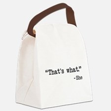 Thats What She Said Quote Canvas Lunch Bag