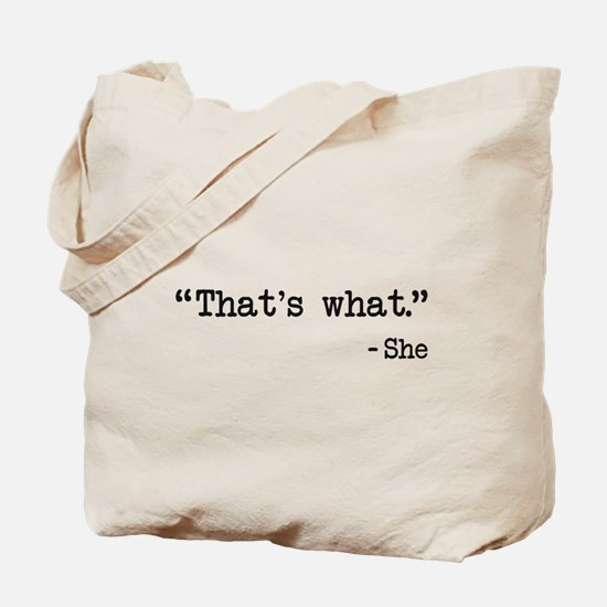 Thats What She Said Quote Tote Bag