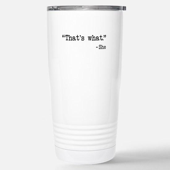 Thats What She Said Quote Travel Mug