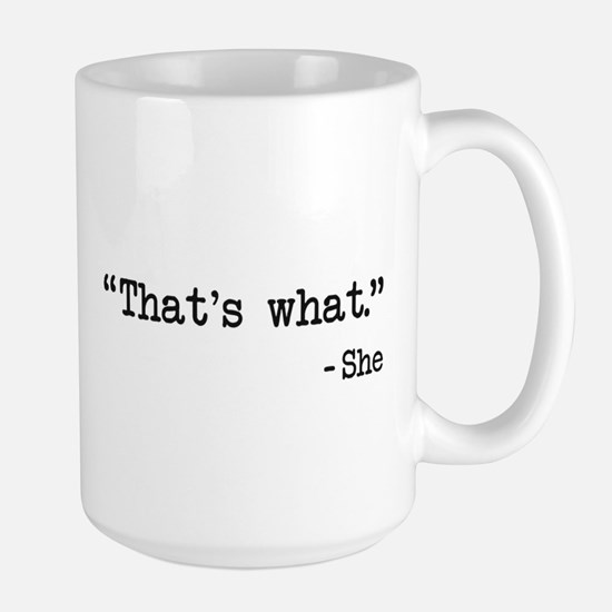 Thats What She Said Quote Mugs