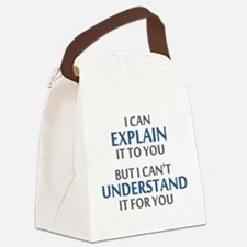 Engineers Motto Cant Understand It For You Canvas
