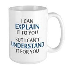 Engineers Motto Cant Understand It For You Mugs