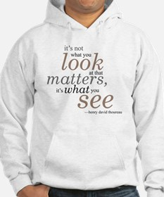 It's not what you look at... Hoodie