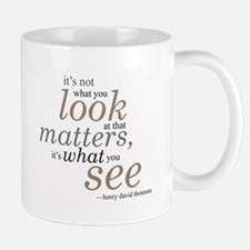It's not what you look at... Mugs