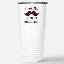 I Mustache You a Question Travel Mug