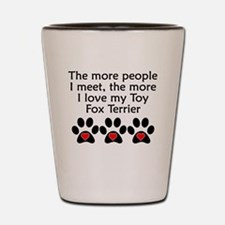 The More I Love My Toy Fox Terrier Shot Glass