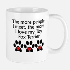 The More I Love My Toy Fox Terrier Mugs