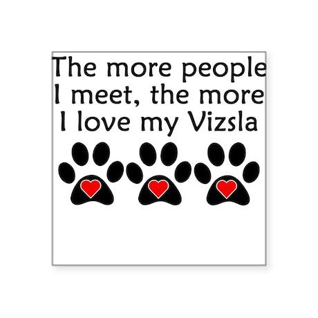 The More I Love My Vizsla Sticker