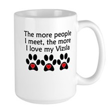 The More I Love My Vizsla Mugs