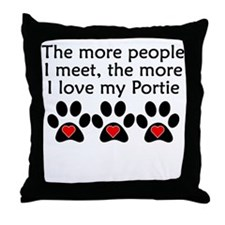 The More I Love My Portie Throw Pillow