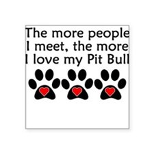 The More I Love My Pit Bull Sticker