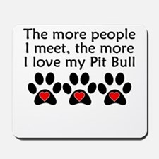 The More I Love My Pit Bull Mousepad