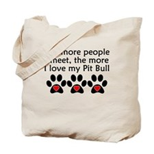 The More I Love My Pit Bull Tote Bag