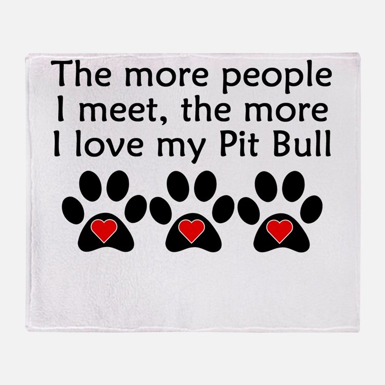 The More I Love My Pit Bull Throw Blanket