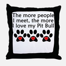 The More I Love My Pit Bull Throw Pillow