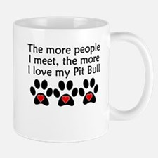 The More I Love My Pit Bull Mugs