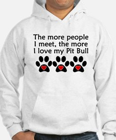 The More I Love My Pit Bull Hoodie