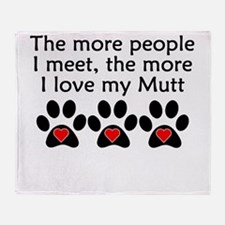 The More I Love My Mutt Throw Blanket