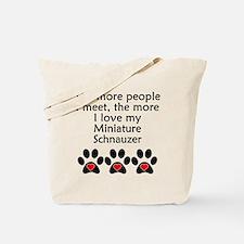 The More I Love My Miniature Schnauzer Tote Bag