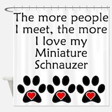 The More I Love My Miniature Schnauzer Shower Curt