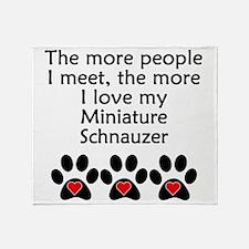The More I Love My Miniature Schnauzer Throw Blank