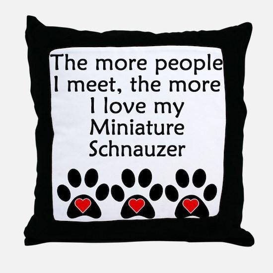 The More I Love My Miniature Schnauzer Throw Pillo