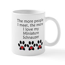 The More I Love My Miniature Schnauzer Mugs