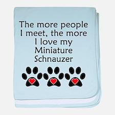 The More I Love My Miniature Schnauzer baby blanke