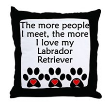 The More I Love My Labrador Retriever Throw Pillow