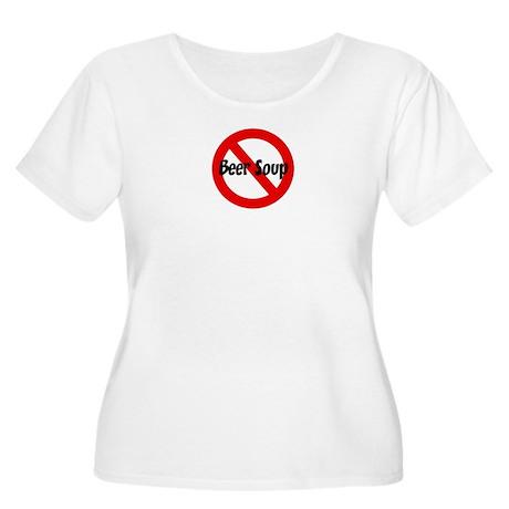 Anti Beer Soup Women's Plus Size Scoop Neck T-Shir