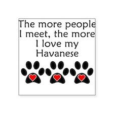 The More I Love My Havanese Sticker