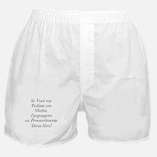 The Portuguese/Brazilian Boxer Shorts