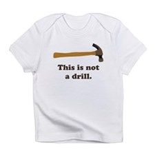 Hammer - This is Not a Drill Infant T-Shirt