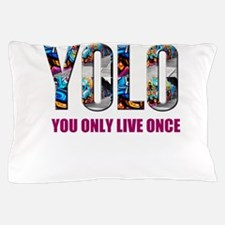 Yolo Pillow Case