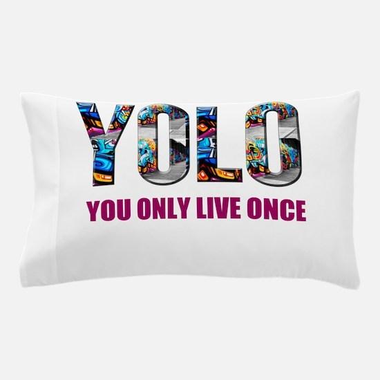 Yolo Pillow Case