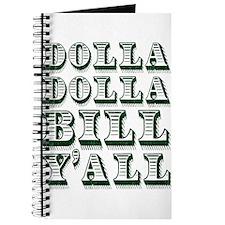 Dolla Dolla Bill Yall Cash Money Dollars Journal