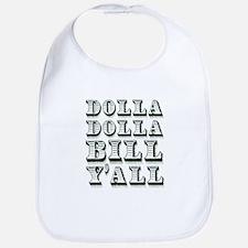 Dolla Dolla Bill Yall Cash Money Dollars Bib