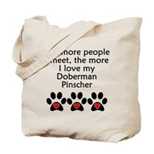 The More I Love My Doberman Pinscher Tote Bag