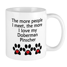 The More I Love My Doberman Pinscher Mugs
