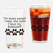 The More I Love My Bullmastiff Drinking Glass