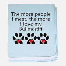 The More I Love My Bullmastiff baby blanket