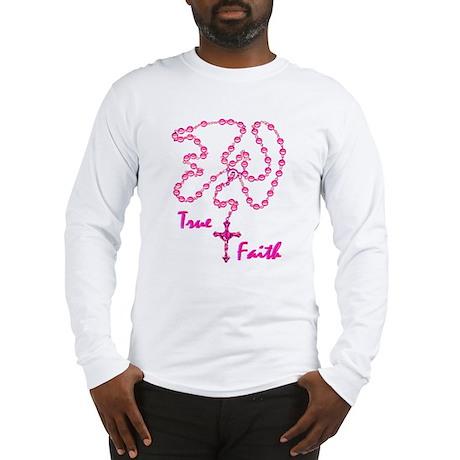 True Faith Long Sleeve T-Shirt