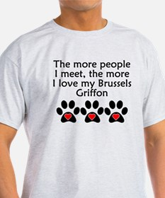 The More I Love My Brussels Griffon T-Shirt