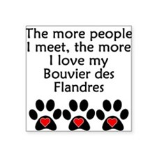 The More I Love My Bouvier des Flandres Sticker