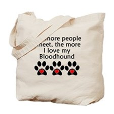 The More I Love My Bloodhound Tote Bag